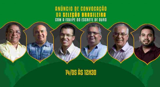 Acompanhe o anuncio da convocação da Seleção Brasileira junto com o Escrete de Ouro
