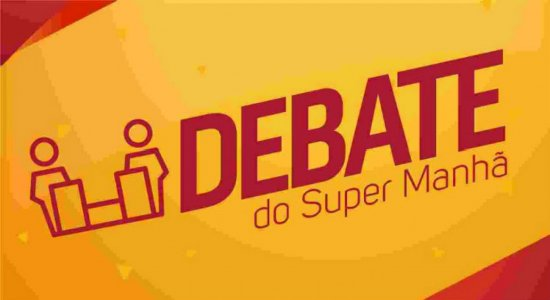 Debate do Super Manhã