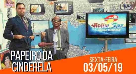 Papeiro da Cinderela - Edição de quinta-feira, 02/05/19 Completo