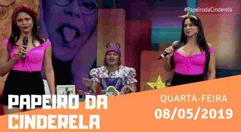 Papeiro da Cinderela de quarta-feira 08/05/2019 - Completo