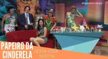 Papeiro da Cinderela Sexta 19/07/19
