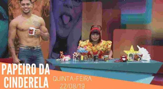 Papeiro da Cinderela - Exibido em 22/08/19 - Completo