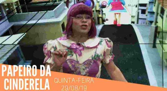 Papeiro da Cinderela - Exibido em 29/08/19 - Completo
