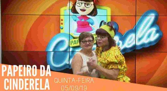 Papeiro da Cinderela - Exibido em 05/09/19 - Completo