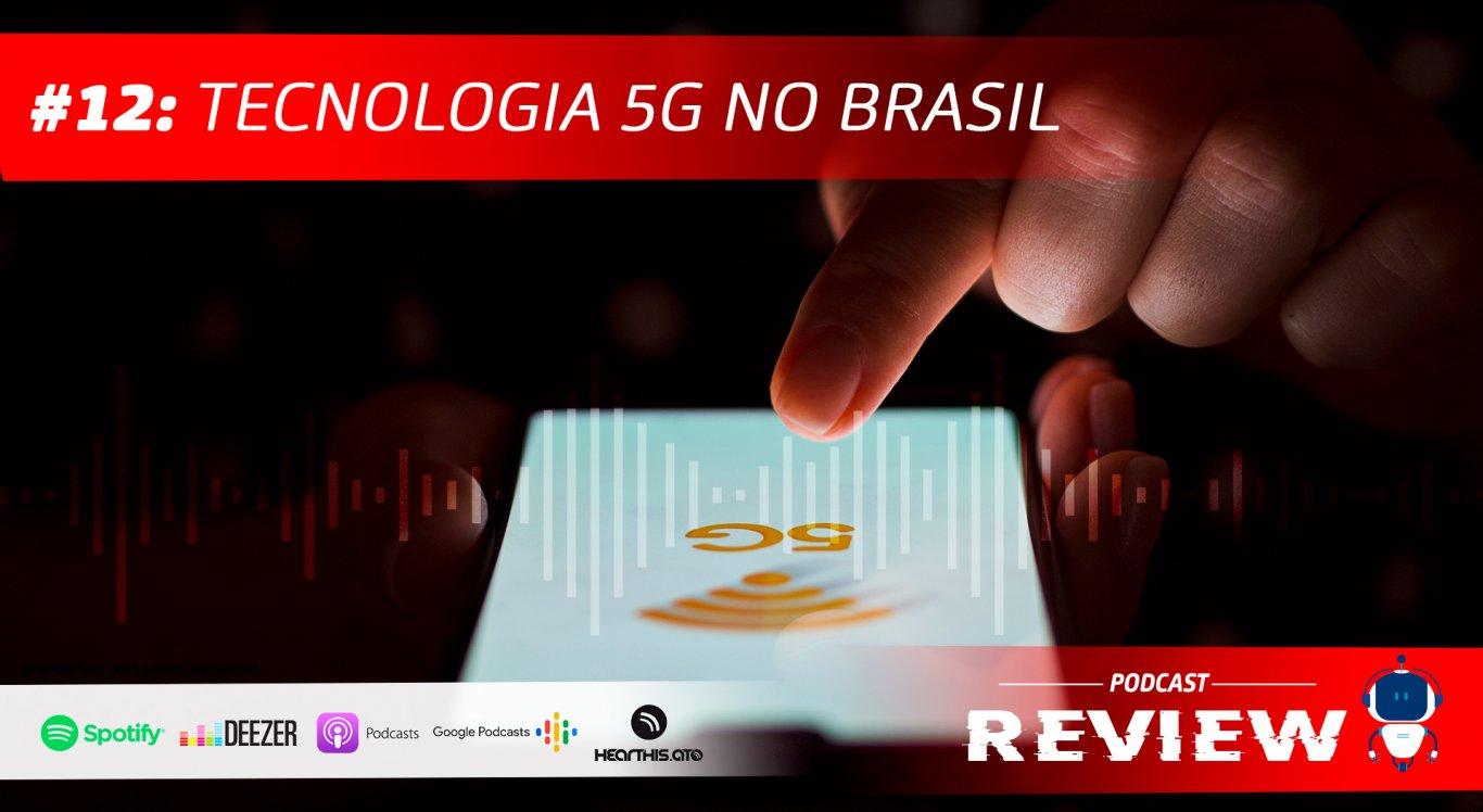 Como está a estrutura do Brasil para receber a tecnologia 5g?