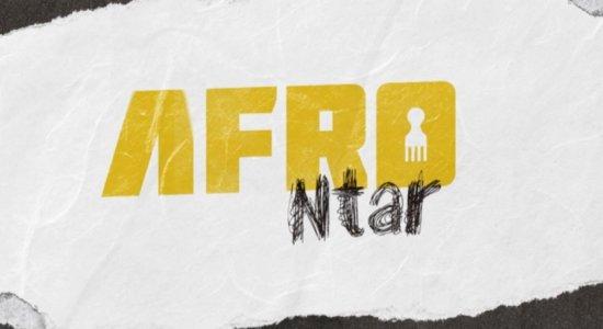 AFROntar, série especial do NE10 Interior