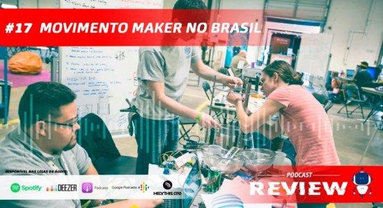 Movimento maker ganha cada vez mais adeptos no Brasil
