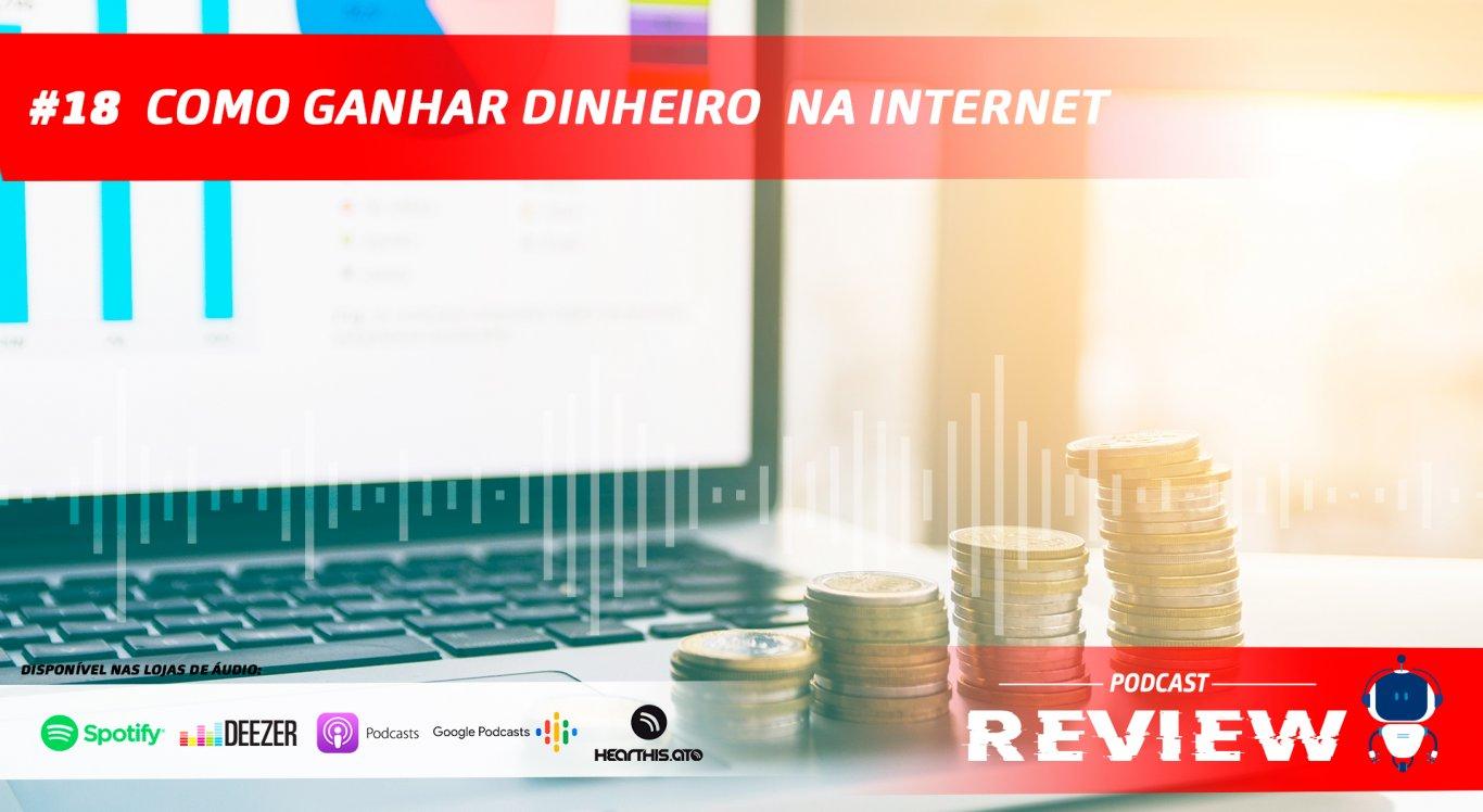 Podcast Review trata sobre como ganhar dinheiro na internet