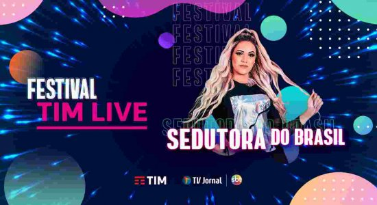 Sedutora do Brasil é atração confirmada no Festival TIM LIVE da TV Jornal