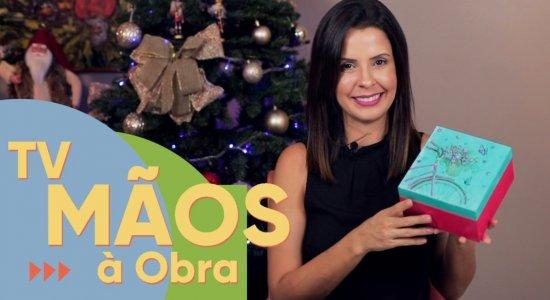 TV Mãos à Obra ensina: faça caixinha decorada e presenteie no Natal