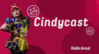#21 Cindycast: novos quadros e risadas garantidas com o novo episódio
