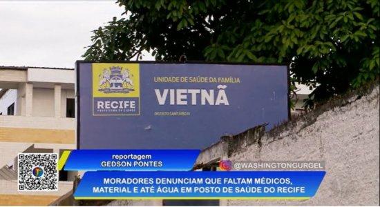Moradores denunciam falta de médicos, material e até de água em posto de saúde no Recife