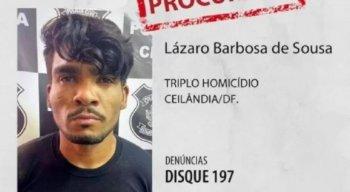 Lázaro Barbosa de Sousa é procurado pela polícia, suspeito de matar quatro pessoas.