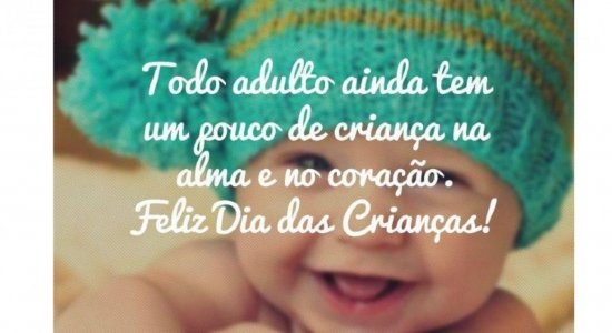 Mensagem de feliz Dia das Crianças e bom dia para a criançada! Veja frases e imagens para enviar para seu filho, sobrinho e neto