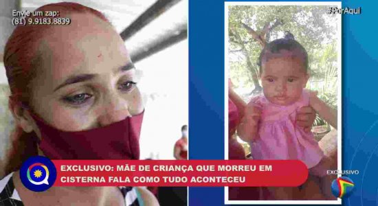 'Ela morreu nos meus braços', diz mãe de criança de um ano morta após cair em cisterna