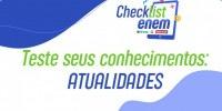 Teste seus conhecimentos no quiz do Checklist Enem